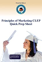 Principles of Marketing CLEP Quick Prep Sheet (www.Free-Clep-Prep.com Quick Prep Series Book 8)