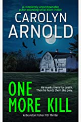 One More Kill: A completely unputdownable pulse-pounding serial killer thriller (Brandon Fisher FBI Series Book 9) Kindle Edition