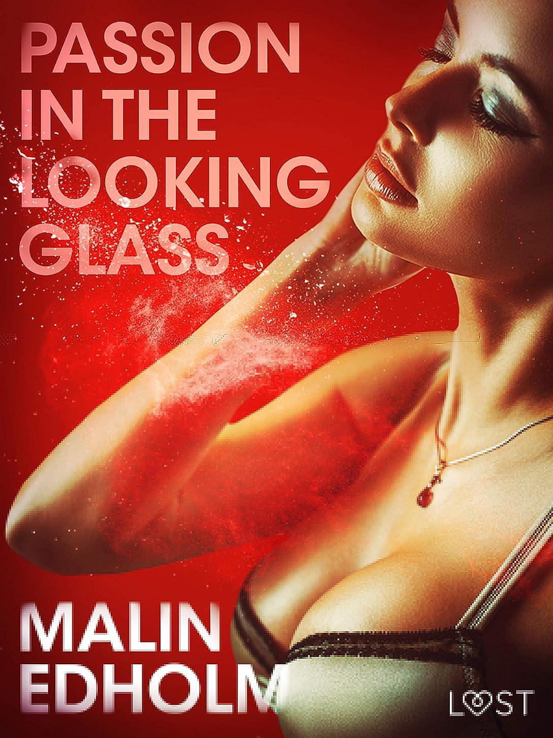 不承認版苦しめるPassion in the Looking Glass - Erotic Short Story (English Edition)
