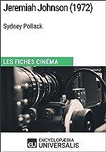 Jeremiah Johnson de Sydney Pollack: Les Fiches Cinéma d'Universalis