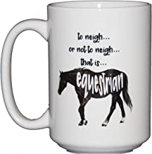 To Neigh or Not to Neigh - That is EQUESTRIAN - Horse Lover Shakespeare Coffee Mug