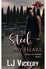 Steel My Heart (Special Forces: Operation Alpha) (Heroes in Hardhats Book 3) Kindle Edition