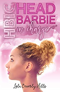 HBIC: Head Barbie in Charge (The Ghetto Barbies Series Book 2)