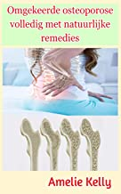Omgekeerde osteoporose volledig met natuurlijke remedies