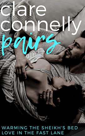 Warming the Sheikh's Bed & Love in the Fast Lane (Clare Connelly Pairs Book 1)