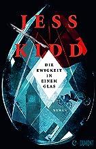 Die Ewigkeit in einem Glas: Roman (German Edition)