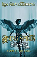 The Rising Spirits Season (A Game of Lost Souls Book 5)