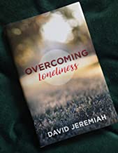 overcoming loneliness by David Jeremiah (2017 Hardcover)