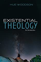 Existential Theology: An Introduction Kindle Edition