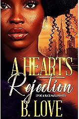 A Heart's Rejection: Loving a Black Mafia Princess (Black Mayhem Mafia Saga Book 3) Kindle Edition
