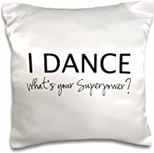 3dRose pc_184941_1 I Dance What's Your Superpower Funny Dancing Love Gift for Dancers Pillow Case, 16 x 16