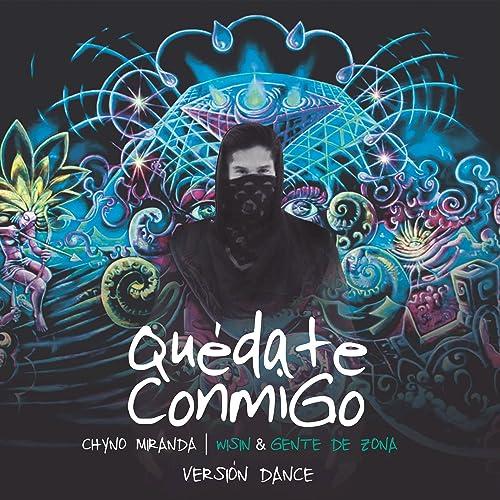 Amazon.com: Quédate Conmigo (Versión Dance): Chyno Miranda ...