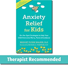 Download Anxiety Relief for Kids: On-the-Spot Strategies to Help Your Child Overcome Worry, Panic, and Avoidance PDF