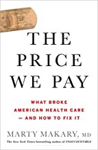 The Price We Pay: What Broke American Health Care–and How to Fix It PDF