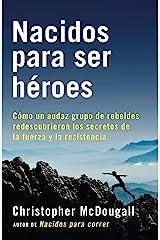 Nacidos para ser héroes (A Vintage Español Original) (Spanish Edition) Kindle Edition