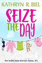 Seize the Day (The UnBRCAble Women Series Book 2)