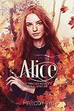 Alice: Seu brilho, só você pode apagar.