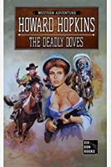 The Deadly Doves: A Howard Hopkins Western Adventure Kindle Edition