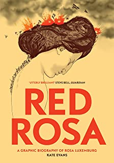 Red Rosa: A Graphic Biography of Rosa Luxemburg (English Edition)