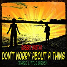 Don't Worry About a Thing (Three Little Birds) - Single