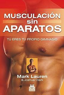 Musculación sin aparatos: Tú eres tu propio gimnasio. La