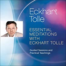Essential Meditations with Eckhart Tolle: Guided Sessions and Practical Teachings