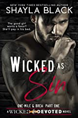 Wicked as Sin (One-Mile & Brea, Part One) (Wicked & Devoted Book 1) Kindle Edition