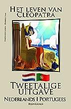 Portugees leren - Tweetalige uitgave (Nederlands - Portugees) Het leven van Cleopatra