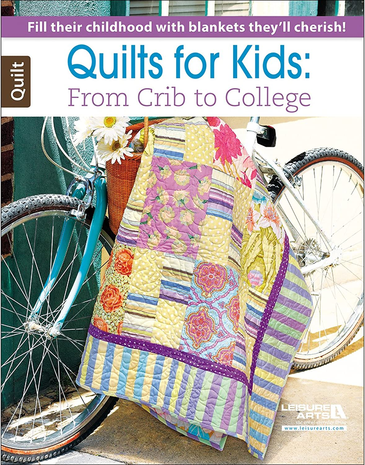 Leisure Arts Quilt for Kids  From Crib to College