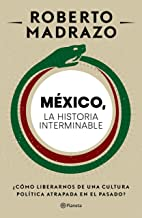 México: La historia interminable (Ensayo) (Spanish Edition)