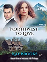 Northwest to Love (Victory Hill Trilogy Book 1)