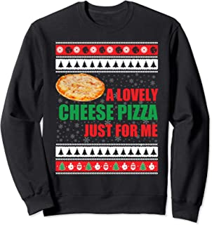 A Lovely Cheese Pizza Just For Me Funny X-mas Sweater