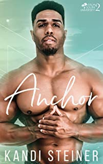 Anchor: A New Adult College Romance (Palm South University Book 2)