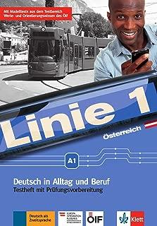 Linie 1 A1. Testheft mit Audio-CD. Ausgabe für Österreich: Deutsch in Alltag und Beruf plus Werte- und Orientierungsmodule. Testheft mit Prüfungsvorbereitung und Audio-CD