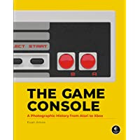 The Game Console: A Photographic History from Atari to Xbox (Hardcover)
