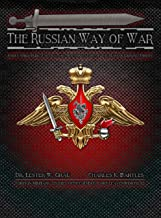 The Russian Way of War: Force Structure, Tactics, and Modernization of the Russian Ground Forces (English Edition)