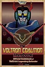 The Voltron Coalition Handbook: Official Guidebook of Voltron Legendary Defender