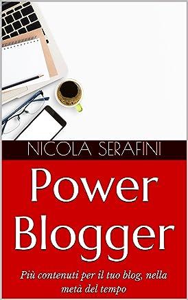Power Blogger: Più contenuti per il tuo blog, nella metà del tempo
