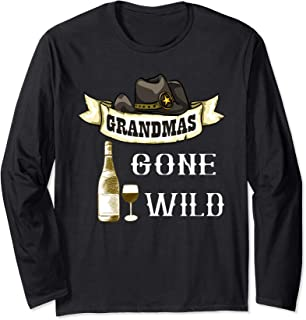 Grandmas Gone Wild Wine Glass Cowgirl Hat Alcohol Adult Long Sleeve T-Shirt