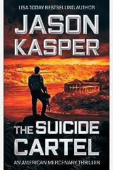 The Suicide Cartel: A David Rivers Thriller (American Mercenary Book 5) Kindle Edition