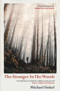 The Stranger in the Woods: 'A meditation on solitude, wildness and survival' Wall Street Journal