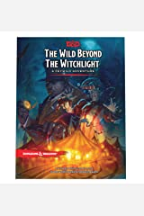 The Wild Beyond the Witchlight: A Feywild Adventure (Dungeons & Dragons Book) Hardcover