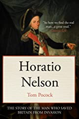 Horatio Nelson: The story of the man who saved Britain from invasion (Tom Pocock's History of Nelson) Kindle Edition