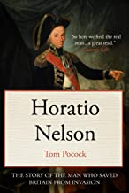 Horatio Nelson: The story of the man who saved Britain from invasion (Tom Pocock's History of Nelson)