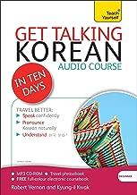 Get Talking Korean in Ten Days Beginner Audio Course: The Essential Introduction to Speaking and Understanding