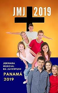 LIVRO Para Jornada Mundial da Juventude  2019: JMJ PANAMA 2019 - WYD PANAMA 2019 (Portuguese Edition)