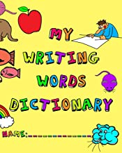 My Writing Words Dictionary: Spelling Dictionary for Elementary Primary level students