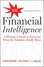 Financial Intelligence, Revised Edition (A Manager's Guide to Knowing What the Numbers Really Mean)