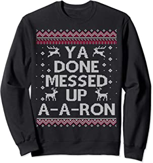 Messed Up Ya Have Done A A Ron Ugly Christmas Sweatshirt