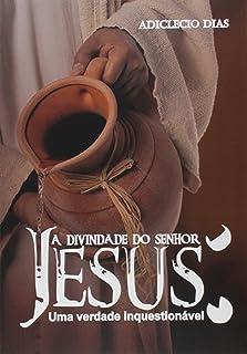 A Divindade do Senhor Jesus
